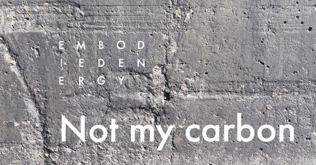 Embodied Energy: not my carbon featured image