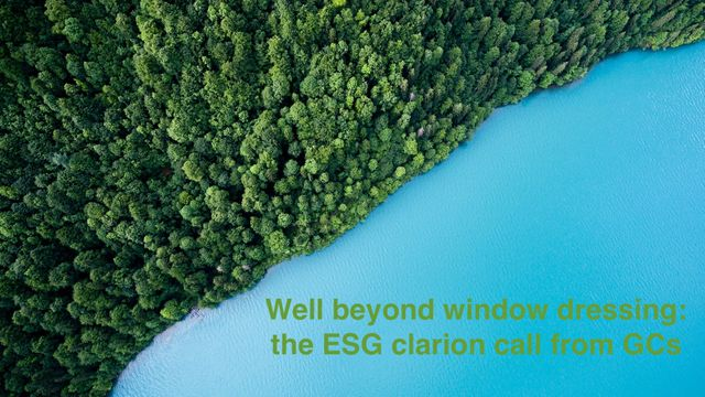 """ESG: Beyond window-dressing.""""Talk is cheap"""". GCs want proof and track record on ESG performance from their law firms. featured image"""