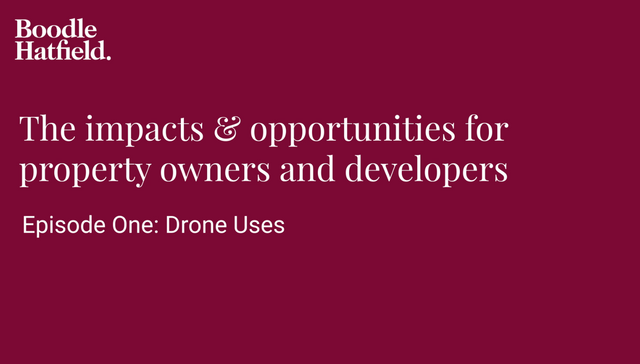 The impacts & opportunities for property owners & developers, Episode One: Drone Uses featured image