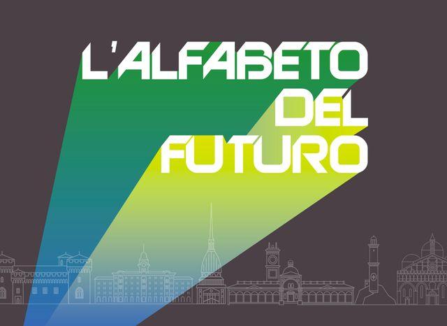 Alfabeto del Futuro, un viaggio per esplorare gli scenari di domani featured image