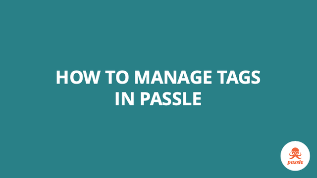 How to manage tags in Passle – Passle Knowledge Base featured image