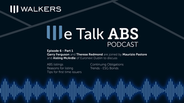 We Talk ABS Podcast - Episode 6 - Part 1 with Maurizio Pastore, Head of Debt, and Aisling McArdle, Head of Regulation, at Euronext Dublin featured image