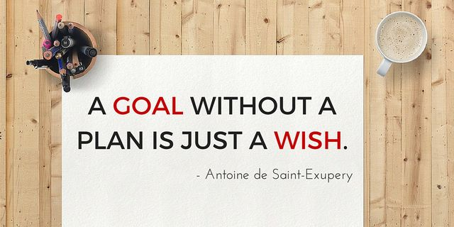 A goal without a plan is a just a wish.... featured image