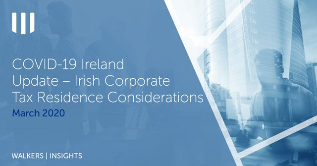 Covid-19 Ireland Update - Irish Corporate Tax Residence Considerations featured image