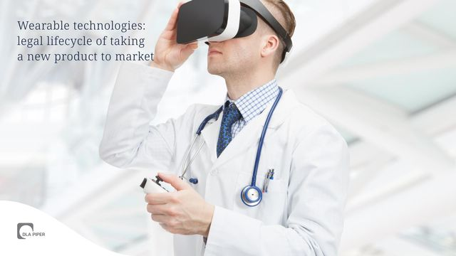 Wearable technologies: legal lifecycle of taking a new product to market featured image