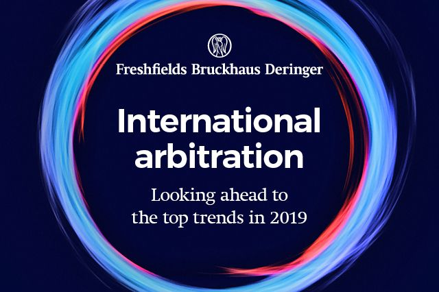 International arbitration: 10 key trends in 2019 featured image
