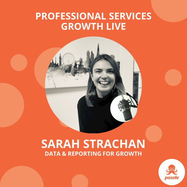 Professional Services Growth Live EP04 - Data and analytics with Sarah Strachan featured image