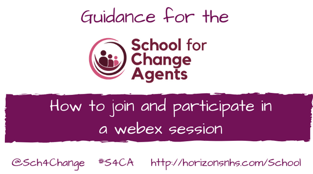Guidance for The School for Change Agents: How to join and participate in a WebEx session featured image