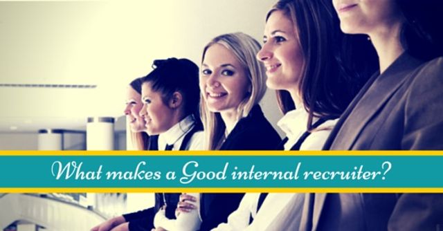 10 Qualities That Make A Good Internal Recruiter...And What DOESN'T featured image