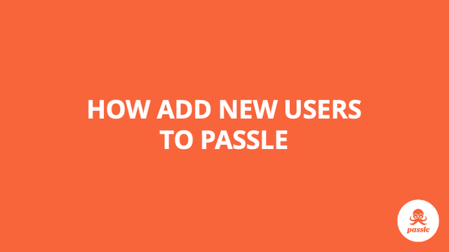How to add new users – Passle Knowledge Base featured image