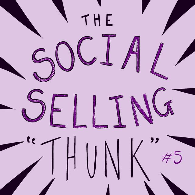 The Social Selling 'THUNK' - episode #5 featured image