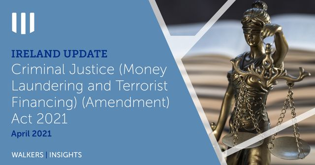 Ireland Update – Criminal Justice (Money Laundering and Terrorist Financing) (Amendment) Act 2021 featured image
