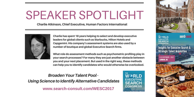 SPEAKER SPOTLIGHT: Want to Broaden Your Candidate Pool? Charlie Atkinson Will Explore How to Use Science to Identify Alternative Candidates at the World Executive Search Congress featured image