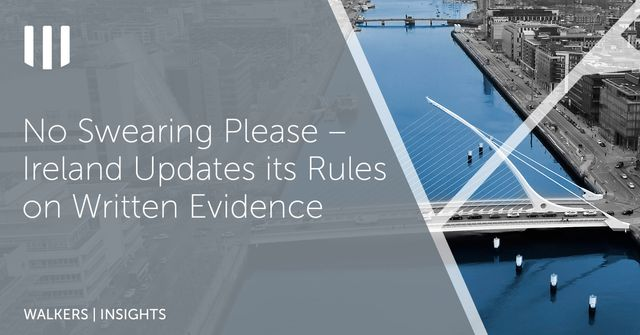No Swearing Please – Ireland Updates its Rules on Written Evidence featured image