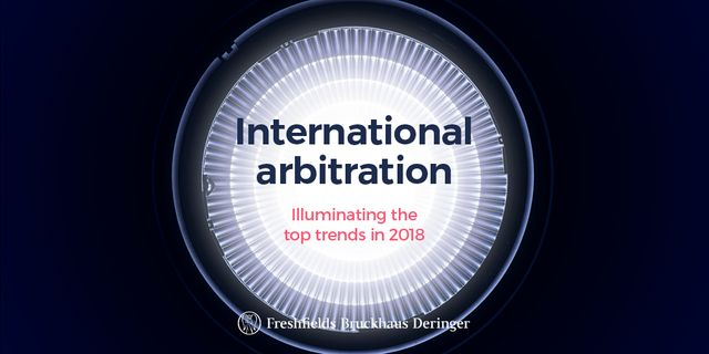 International Arbitration: 10 Key Challenges and Opportunities in 2018 featured image