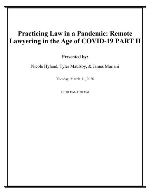Practicing Law in a Pandemic: Remote Lawyering in the Age of COVID-19 (Part 2) - Materials and Checklist Available for Download featured image