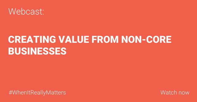 WEBCAST: Creating value from non-core businesses featured image